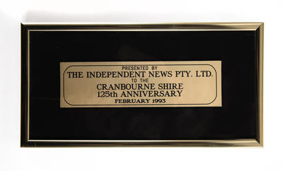 Commemorative plaque, from the Independent News to the Shire of Cranbourne